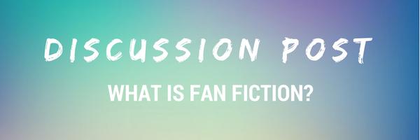 Discussion - fan fiction