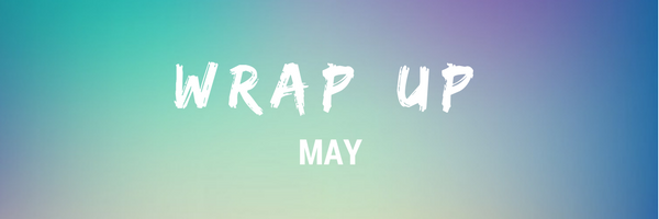 Wrap up May